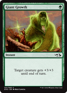 Giant Growth  Target creature gets +3/+3 until end of turn.