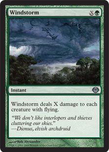 Windstorm  Windstorm deals X damage to each creature with flying.