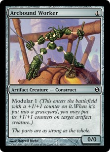Arcbound Worker  Modular 1 (This enters the battlefield with a +1/+1 counter on it. When it dies, you may put its +1/+1 counters on target artifact creature.)