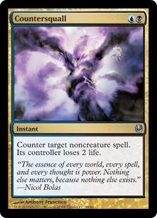 Countersquall  Counter target noncreature spell. Its controller loses 2 life.