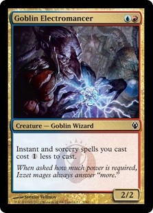Goblin Electromancer  Instant and sorcery spells you cast cost  less to cast.