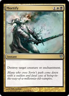 Mortify  Destroy target creature or enchantment.