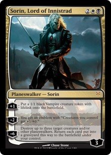 "Sorin, Lord of Innistrad  +1: Create a 1/1 black Vampire creature token with lifelink.?2: You get an emblem with ""Creatures you control get +1/+0.""?6: Destroy up to three target creatures and/or other planeswalkers. Return each card put into a graveyard this way to the battlefield"
