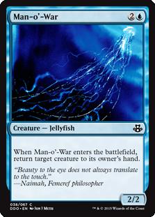 Man-o'-War  When Man-o'-War enters the battlefield, return target creature to its owner's hand.