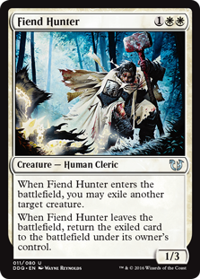Fiend Hunter  When Fiend Hunter enters the battlefield, you may exile another target creature.When Fiend Hunter leaves the battlefield, return the exiled card to the battlefield under its owner's control.