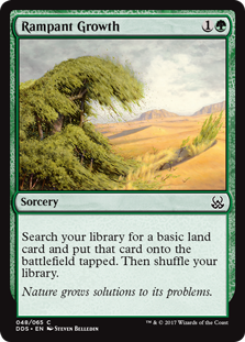 Rampant Growth  Search your library for a basic land card and put that card onto the battlefield tapped. Then shuffle your library.