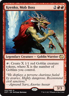 Krenko, Mob Boss  : Create X 1/1 red Goblin creature tokens, where X is the number of Goblins you control.