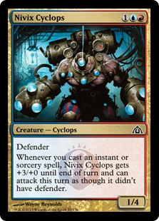 Nivix Cyclops  DefenderWhenever you cast an instant or sorcery spell, Nivix Cyclops gets +3/+0 until end of turn and can attack this turn as though it didn't have defender.