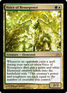 "Voice of Resurgence  Whenever an opponent casts a spell during your turn or when Voice of Resurgence dies, create a green and white Elemental creature token with ""This creature's power and toughness are each equal to the number of creatures you control."""