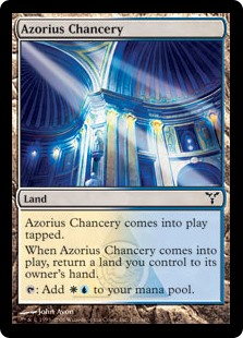 Azorius Chancery  Azorius Chancery enters the battlefield tapped.When Azorius Chancery enters the battlefield, return a land you control to its owner's hand.: Add .