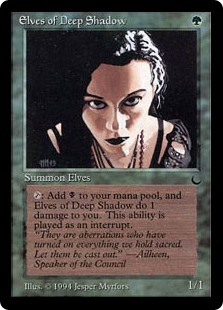 Elves of Deep Shadow  : Add . Elves of Deep Shadow deals 1 damage to you.