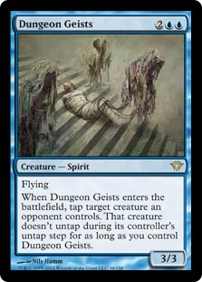 Dungeon Geists  FlyingWhen Dungeon Geists enters the battlefield, tap target creature an opponent controls. That creature doesn't untap during its controller's untap step for as long as you control Dungeon Geists.