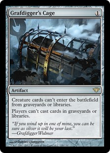 Grafdigger's Cage  Creature cards in graveyards and libraries can't enter the battlefield.Players can't cast spells from graveyards or libraries.