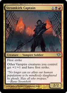 Stromkirk Captain  First strikeOther Vampire creatures you control get +1/+1 and have first strike.