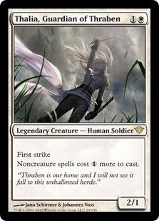 Thalia, Guardian of Thraben  First strikeNoncreature spells cost  more to cast.