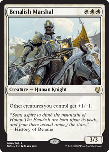 Benalish Marshal  Other creatures you control get +1/+1.