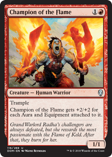 Champion of the Flame  TrampleChampion of the Flame gets +2/+2 for each Aura and Equipment attached to it.