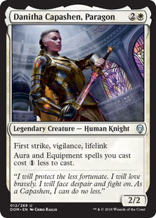 Danitha Capashen, Paragon  First strike, vigilance, lifelinkAura and Equipment spells you cast cost  less to cast.
