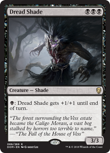Dread Shade  : Dread Shade gets +1/+1 until end of turn.
