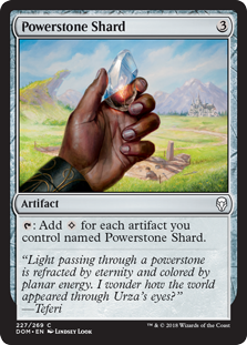 Powerstone Shard  : Add  for each artifact you control named Powerstone Shard.