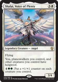 Shalai, Voice of Plenty  FlyingYou, planeswalkers you control, and other creatures you control have hexproof.: Put a +1/+1 counter on each creature you control.