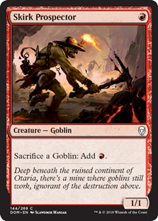 Skirk Prospector  Sacrifice a Goblin: Add .