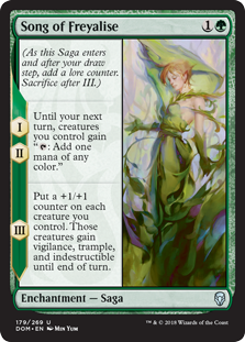"Song of Freyalise  (As this Saga enters and after your draw step, add a lore counter. Sacrifice after III.)I, II — Until your next turn, creatures you control gain "": Add one mana of any color.""III — Put a +1/+1 counter on each creature you control. Those creatures gain vig"
