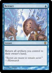 Retract  Return all artifacts you control to their owner's hand.