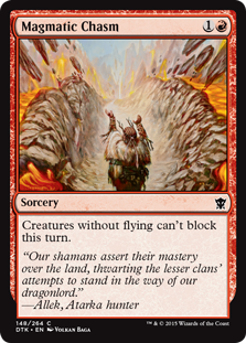 Magmatic Chasm  Creatures without flying can't block this turn.