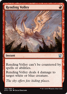Rending Volley  This spell can't be countered.Rending Volley deals 4 damage to target white or blue creature.
