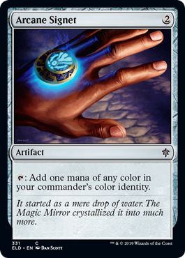 Arcane Signet  : Add one mana of any color in your commander's color identity.