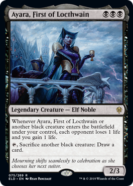 Ayara, First of Locthwain  Whenever Ayara, First of Locthwain or another black creature enters the battlefield under your control, each opponent loses 1 life and you gain 1 life., Sacrifice another black creature: Draw a card.