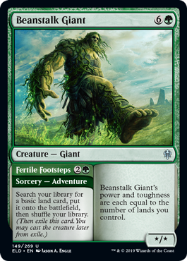Beanstalk Giant  Search your library for a basic land card, put it onto the battlefield, then shuffle your library. (Then exile this card. You may cast the creature later from exile.)