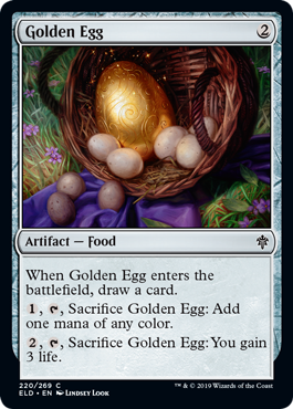 Golden Egg  When Golden Egg enters the battlefield, draw a card., , Sacrifice Golden Egg: Add one mana of any color., , Sacrifice Golden Egg: You gain 3 life.