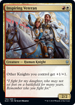 Inspiring Veteran  Other Knights you control get +1/+1.