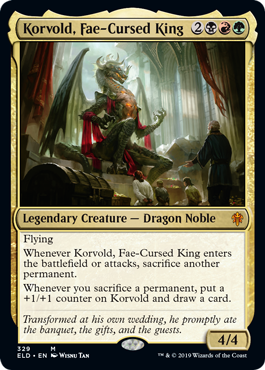 Korvold, Fae-Cursed King  FlyingWhenever Korvold, Fae-Cursed King enters the battlefield or attacks, sacrifice another permanent.Whenever you sacrifice a permanent, put a +1/+1 counter on Korvold and draw a card.