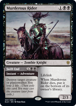 Murderous Rider  Destroy target creature or planeswalker. You lose 2 life. (Then exile this card. You may cast the creature later from exile.)
