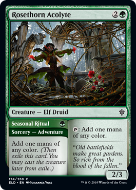 Rosethorn Acolyte  Add one mana of any color. (Then exile this card. You may cast the creature later from exile.)