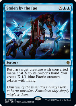 Stolen by the Fae  Return target creature with converted mana cost X to its owner's hand. You create X 1/1 blue Faerie creature tokens with flying.