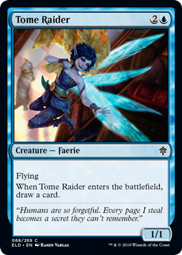 Tome Raider  FlyingWhen Tome Raider enters the battlefield, draw a card.