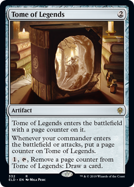 Tome of Legends  Tome of Legends enters the battlefield with a page counter on it.Whenever your commander enters the battlefield or attacks, put a page counter on Tome of Legends., , Remove a page counter from Tome of Legends: Draw a card.