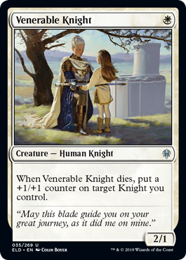 Venerable Knight  When Venerable Knight dies, put a +1/+1 counter on target Knight you control.
