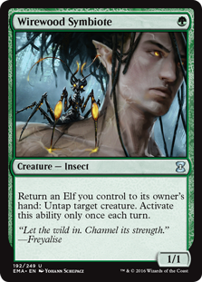 Wirewood Symbiote  Return an Elf you control to its owner's hand: Untap target creature. Activate this ability only once each turn.