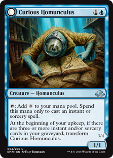 Curious Homunculus  : Add . Spend this mana only to cast an instant or sorcery spell.At the beginning of your upkeep, if there are three or more instant and/or sorcery cards in your graveyard, transform Curious Homunculus.