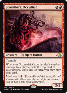 Stromkirk Occultist  TrampleWhenever Stromkirk Occultist deals combat damage to a player, exile the top card of your library. Until end of turn, you may play that card.Madness  (If you discard this card, discard it into exile. When you do, cast it for its madness cost or put
