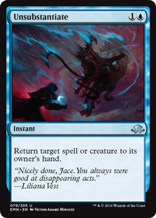 Unsubstantiate  Return target spell or creature to its owner's hand.