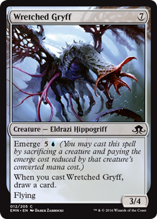 Wretched Gryff  Emerge  (You may cast this spell by sacrificing a creature and paying the emerge cost reduced by that creature's converted mana cost.)When you cast this spell, draw a card.Flying