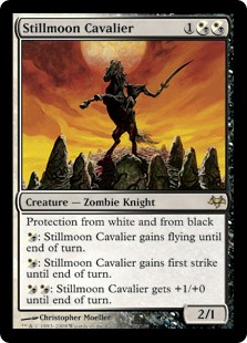 Stillmoon Cavalier  Protection from white and from black: Stillmoon Cavalier gains flying until end of turn.: Stillmoon Cavalier gains first strike until end of turn.: Stillmoon Cavalier gets +1/+0 until end of turn.