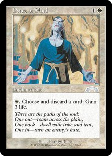 Peace of Mind  , Discard a card: You gain 3 life.