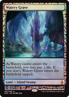 Watery Grave  (: Add  or .)As Watery Grave enters the battlefield, you may pay 2 life. If you don't, it enters the battlefield tapped.